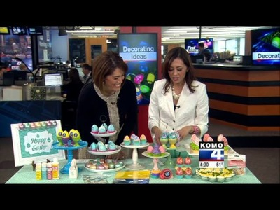 Easter Egg Ideas with KOMO-TV DIY Diva Malia Karlinsky