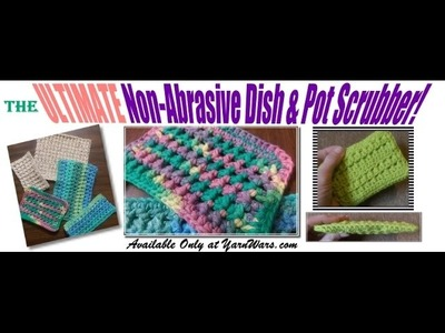 Scrub-A-DONE! The ULTIMATE Crochet Dish & Pot Scrubber