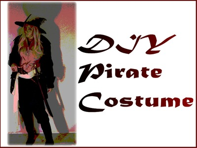 DIY Fashion - Pirate Costume for Halloween