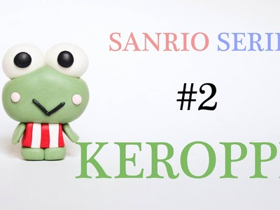DIY ✄ [Sanrio Series] #2 Keroppi Polymer Clay Tutorial