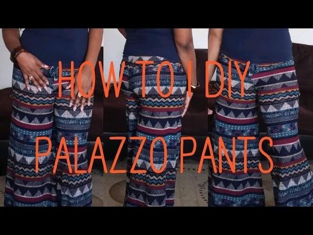 How To | DIY - Palazzo Pants