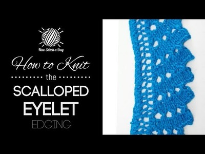 How to Knit the Scalloped Eyelet Edging