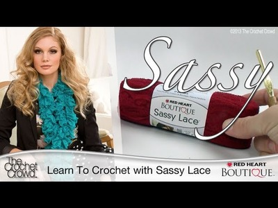 Quick and Easy Scarf: Crochet with Boutique Sassy Lace