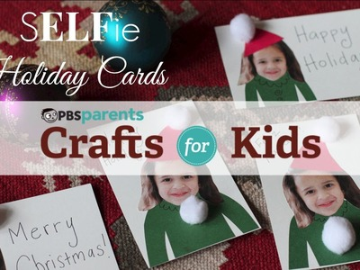 SELFie Holiday Cards | Christmas Crafts for Kids | PBS Parents