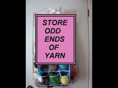 YARN STORAGE, quick diy tip, easy storage for odds and ends of yarn