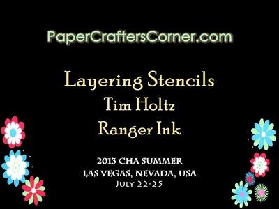 2013 CHA Summer - Ranger Ink - Tim Holtz 04 - Layering Stencils & Distress Products