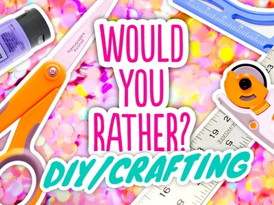 Crafting.DIY WOULD YOU RATHER with Meg Allan Cole!