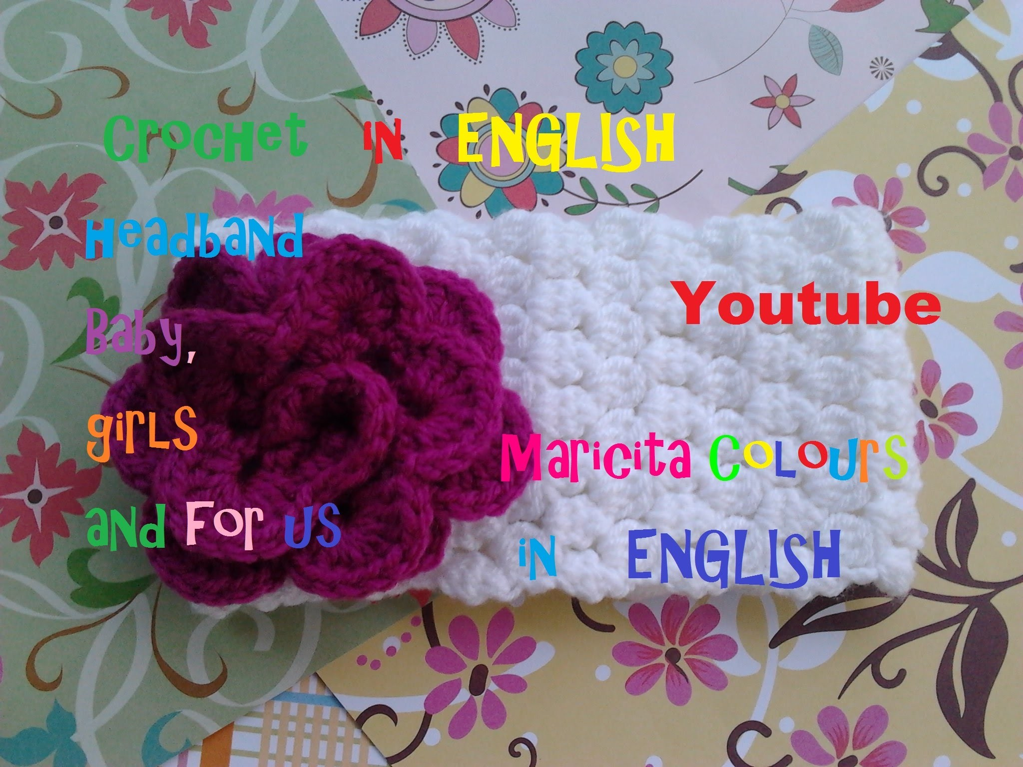 """Crochet In ENGLISH Baby Headband """"Cami"""" by Maricita Colours AUDIO IN ENGLISH"""