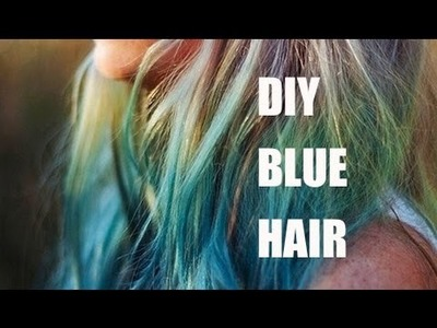 ✂ DIY How to dye your hair blue! ✂
