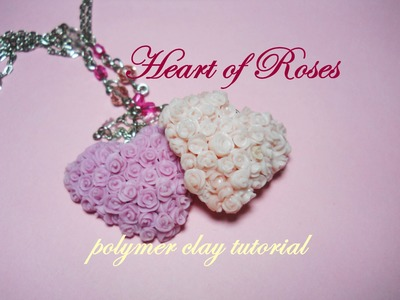 Heart of Roses ♥ Cuore di Rose ~ Polymer Clay Tutorial (DIY - How to)