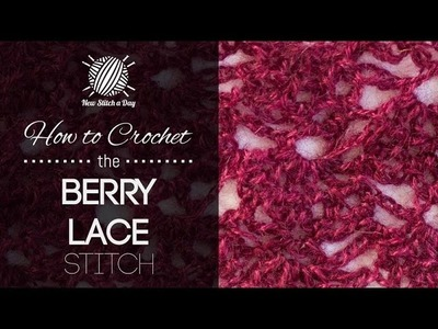 How to Crochet the Berry Lace Stitch