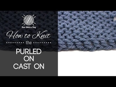 How to Knit the Purled On Cast On {English Style}