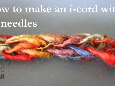 How to make an i-cord with no knitting needles - A new way to finger knit