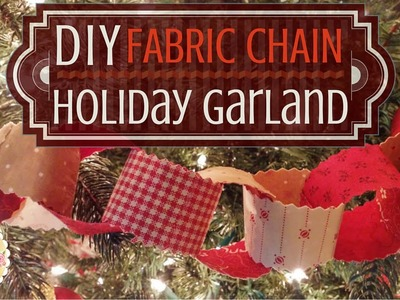 DIY Fabric Chain- Holiday Garland | Shabby Fabrics