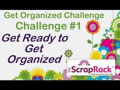 Challenge 1 - Get Ready to Get Organized, 9-11-2012