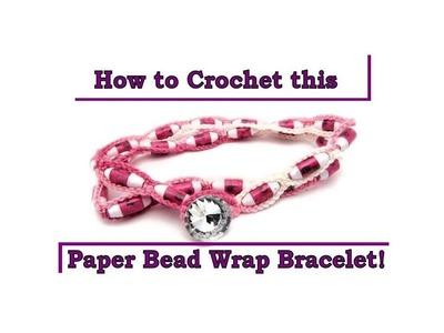How To Crochet a Paper Bead Wrap Bracelet
