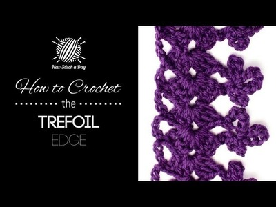 How to Crochet the Trefoil Edge Stitch