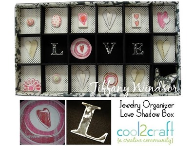 How to Make a Jewelry Organizer Love Shadow Box by Tiffany Windsor