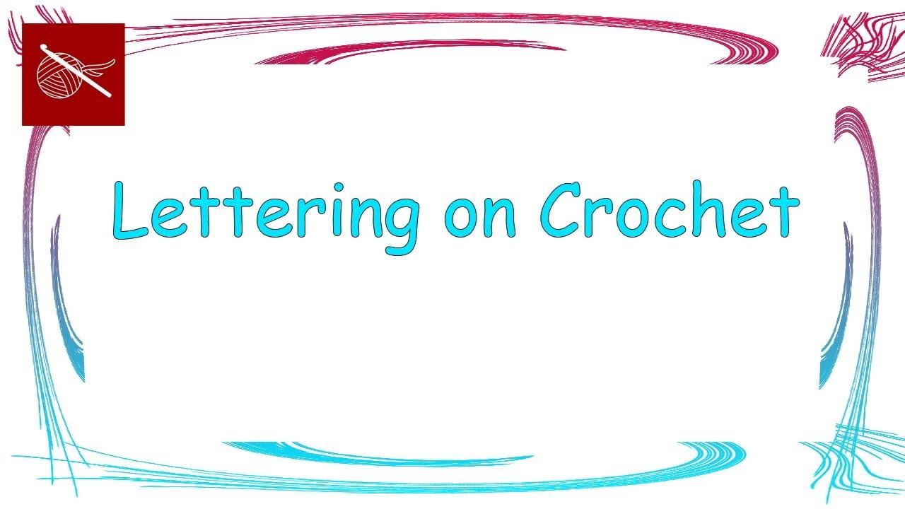 How to Make Letters on Crochet Crochet Geek