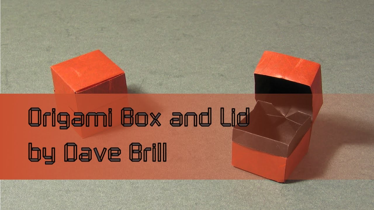Origami Instructions: Box and Lid (Dave Brill)