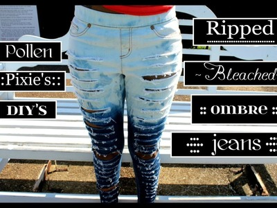 Pixie's Easy DIY Bleached Ripped Ombre Jeans::.
