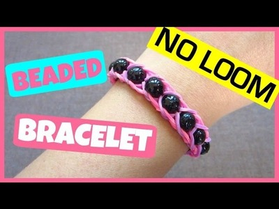 Rainbow Loom Bracelet with Beads without Loom. using Pencils