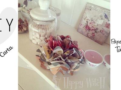 DIY: FIORE DI CARTA - Paper flowers