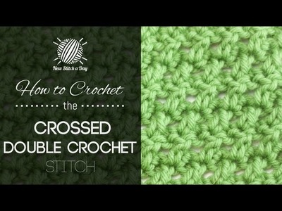 How to Crochet the Crossed Double Crochet Stitch