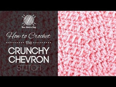 How to Crochet the Crunchy Chevron Stitch