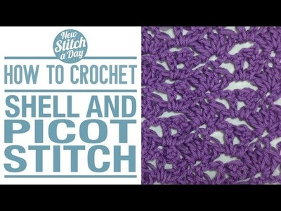How to Crochet the Shell and Picot Stitch