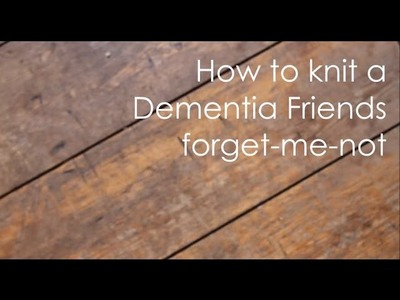 How To Knit A Dementia Friends Forget-Me-Not