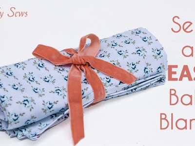 Sew an EASY Baby Blanket - 15 minute project
