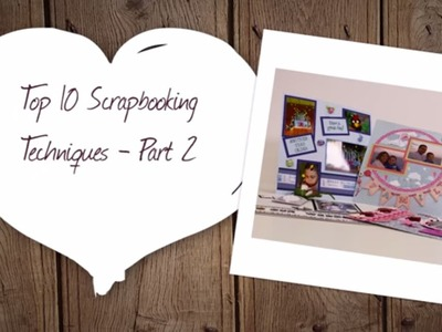 Top 10 Techniques for Scrapbooking - Part 2 | Hobbycraft