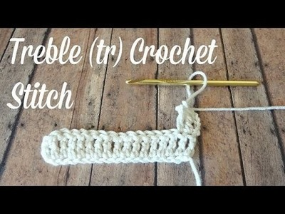 Treble Crochet Stitch - Learn to Crochet Video #7