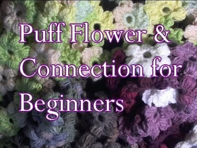 Crochet Puff Flower & Connection - Slow Motion Crochet