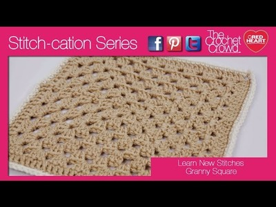 How to Crochet Granny Square: Stitch-cation Series