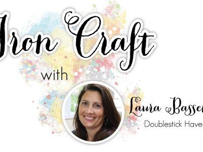 Iron Craft With Laura Bassen