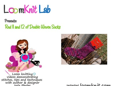 Loom Knitting: Double Woven Socks Rnds 11 and 12