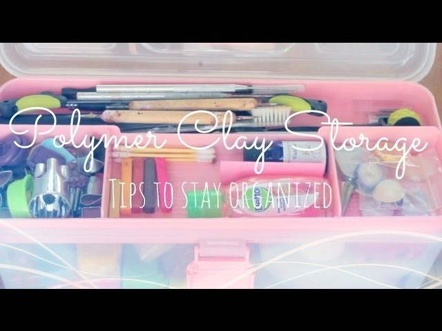 Polymer Clay Storage | How to stay organised ✌