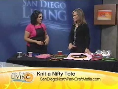 San Diego North Park Craft Mafia shows you how to make a knitted bag out of a knitting loom