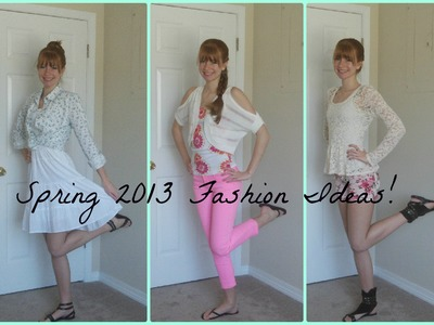 Spring 2013 Fashion Ideas! ♥