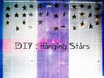 DIY : Hanging Stars!