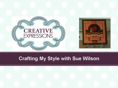 Craft Dies by Sue Wilson -- Tutorial Video -  Moulin Rouge Card for Creative Expressions