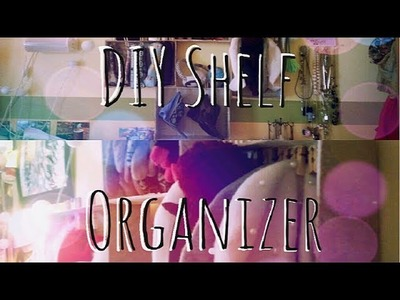 Easy DIY Shelf Organizer