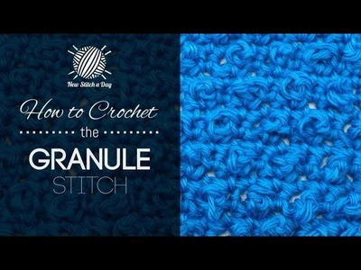 How to Crochet the Granule Stitch