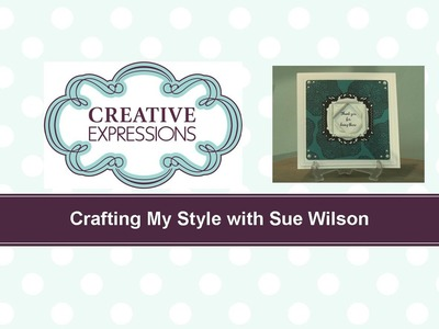 Craft Dies by Sue Wilson -- Tutorial Video -  Scrolled Reveal for Creative Expressions