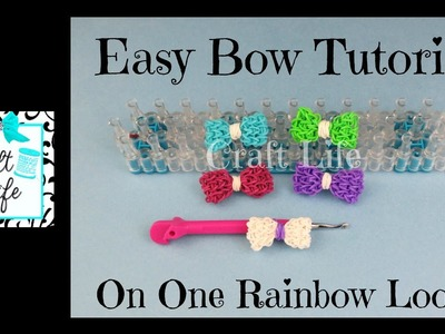 Craft Life Easy Bow Tutorial on One Rainbow Loom