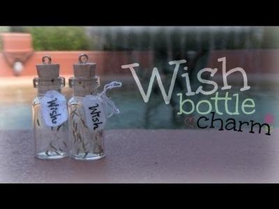 DIY: Wish Bottle Charm