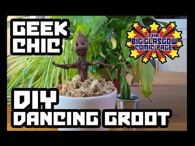 Geek Chic - DIY Dancing Groot Tutorial