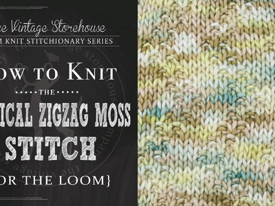 How to Knit the Vertical Zigzag Moss Stitch {For the Loom}